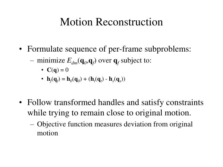 Motion Reconstruction