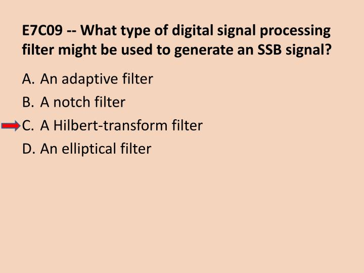 E7C09 -- What type of digital signal processing filter might be used to generate an SSB signal?