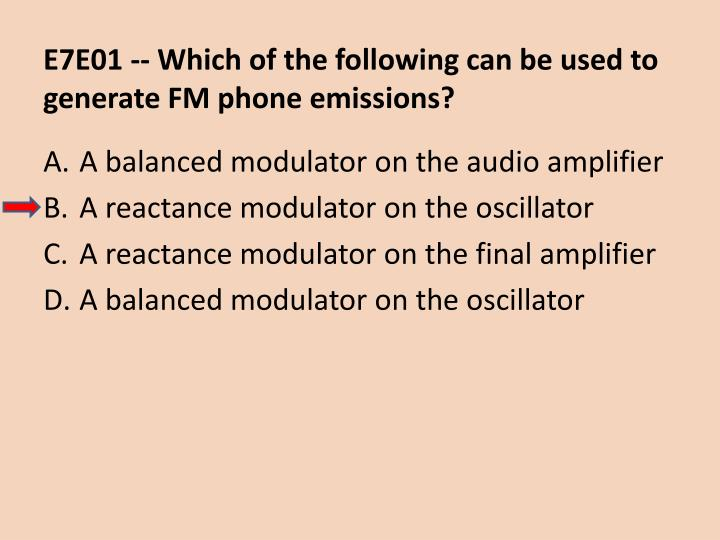 E7E01 -- Which of the following can be used to generate FM phone emissions?