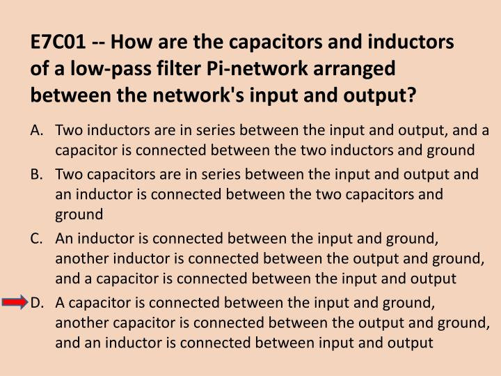 E7C01 -- How are the capacitors and inductors of a low-pass filter Pi-network arranged between the network's input and output?