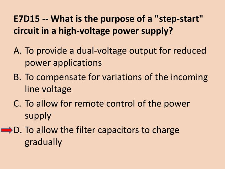 "E7D15 -- What is the purpose of a ""step-start"" circuit in a high-voltage power supply?"