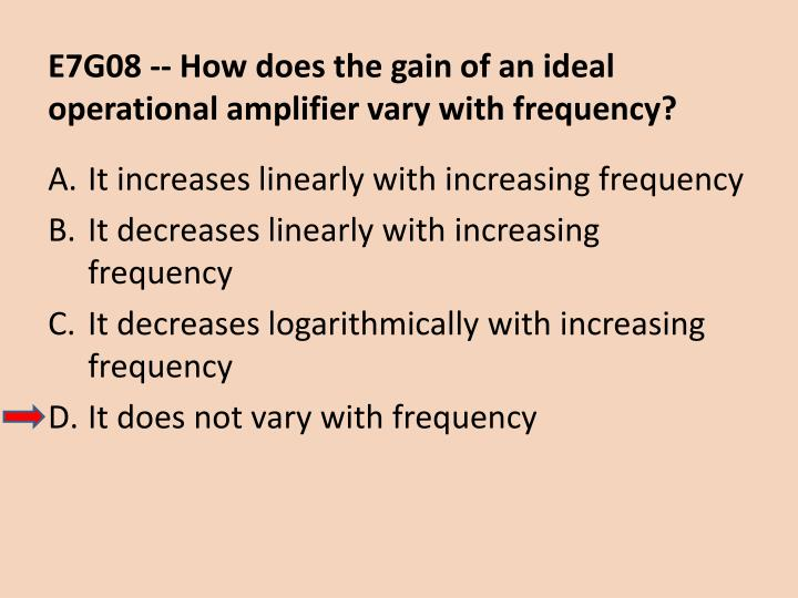 E7G08 -- How does the gain of an ideal operational amplifier vary with frequency?