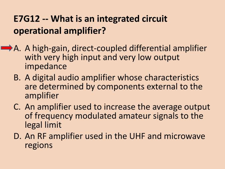 E7G12 -- What is an integrated circuit operational amplifier?