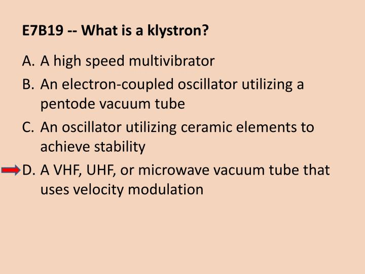 E7B19 -- What is a klystron?