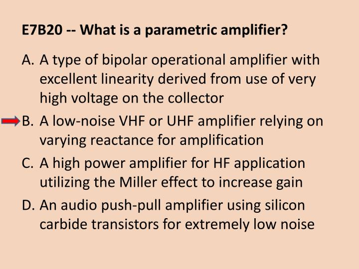 E7B20 -- What is a parametric amplifier?