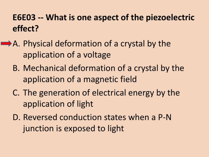 E6E03 -- What is one aspect of the piezoelectric effect?