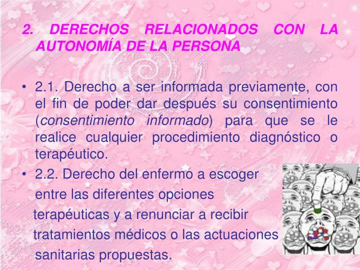 2. DERECHOS RELACIONADOS CON LA AUTONOMÍA DE LA PERSONA