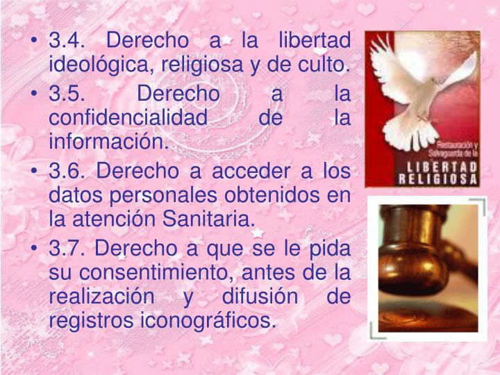 3.4. Derecho a la libertad ideológica, religiosa y de culto.