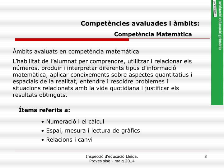 Competències avaluades i àmbits: