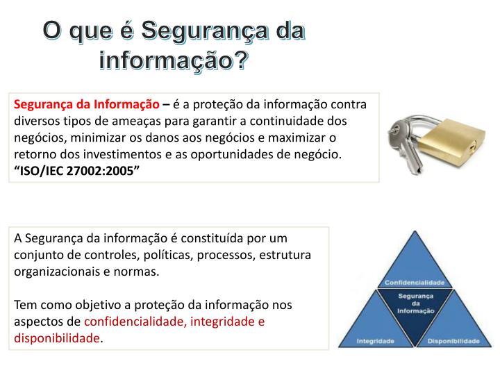 O que é Segurança da informação?