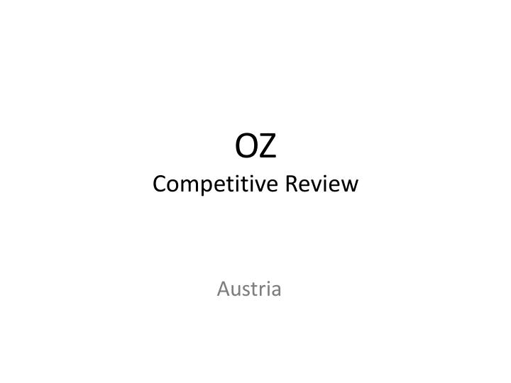 Oz competitive review