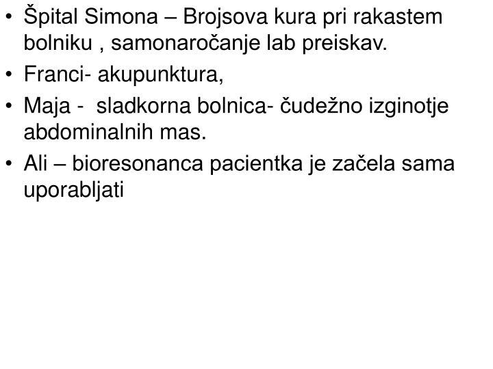Špital Simona – Brojsova kura pri rakastem bolniku , samonaročanje lab preiskav.