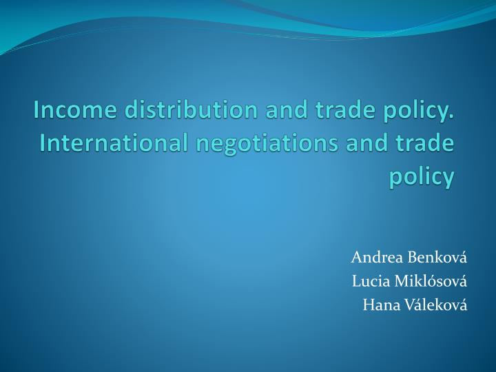 Income distribution and trade policy international negotiations and trade policy