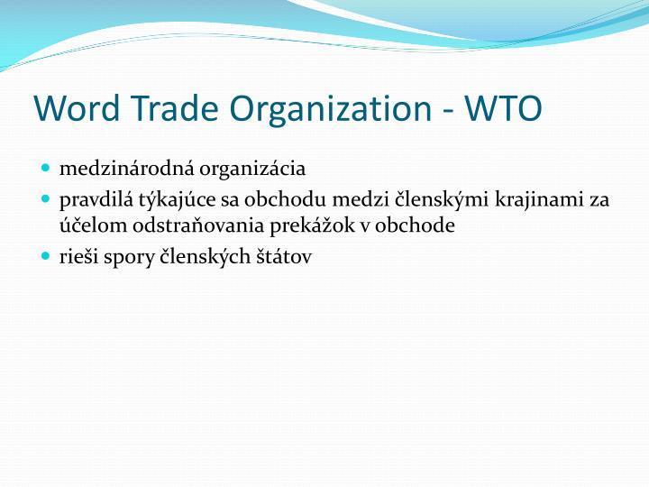 Word Trade Organization - WTO
