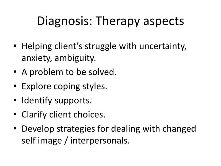 Diagnosis: Therapy aspects