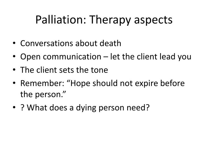 Palliation: Therapy aspects