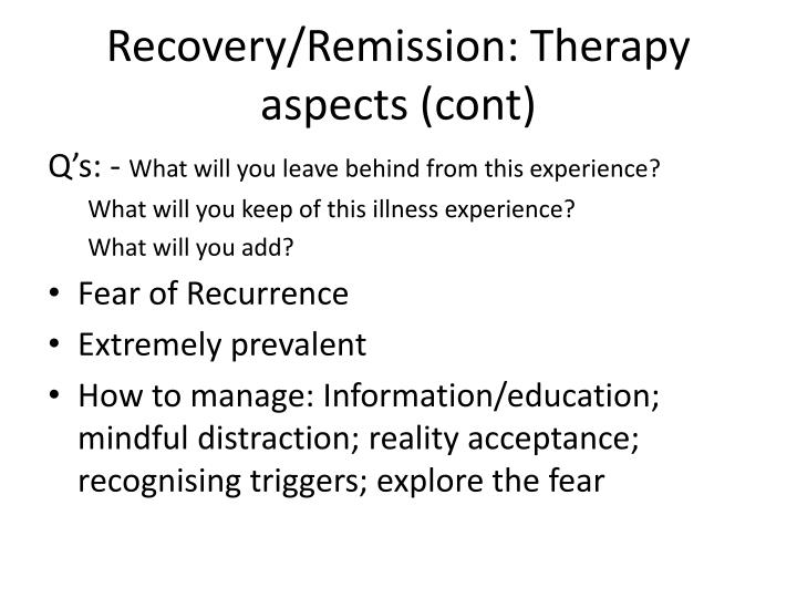Recovery/Remission: Therapy aspects (cont)