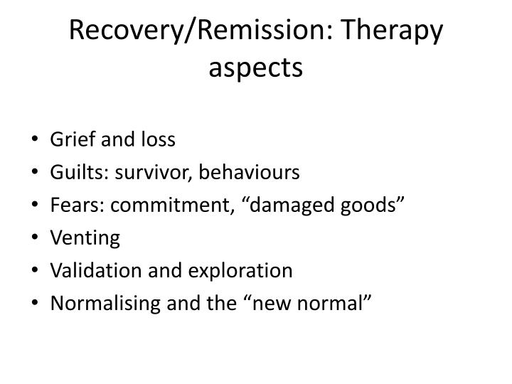 Recovery/Remission: Therapy aspects