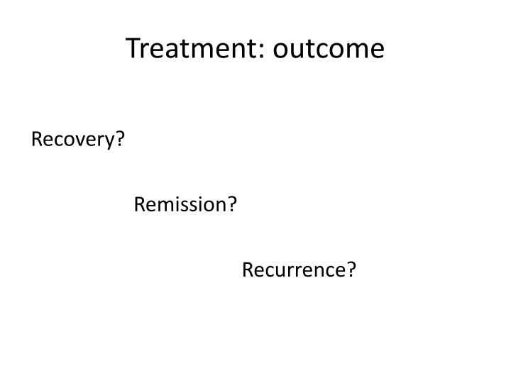 Treatment: outcome