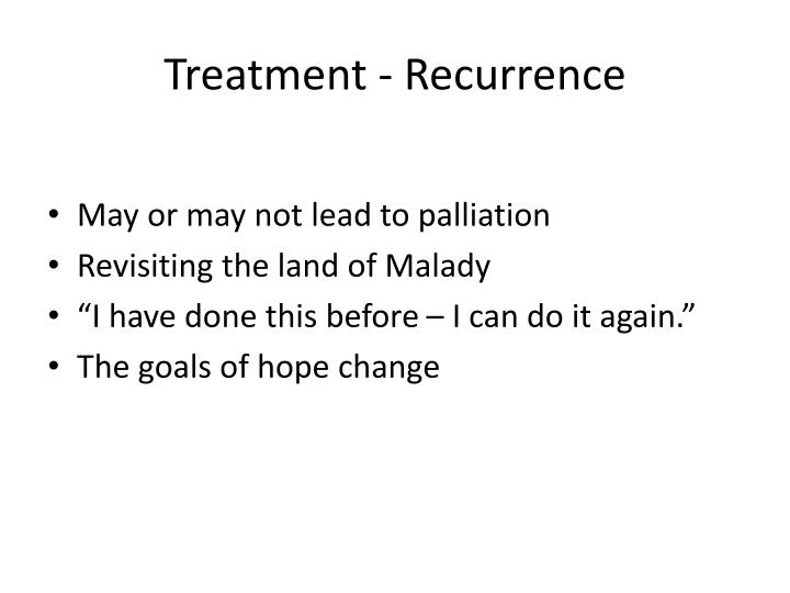 Treatment - Recurrence