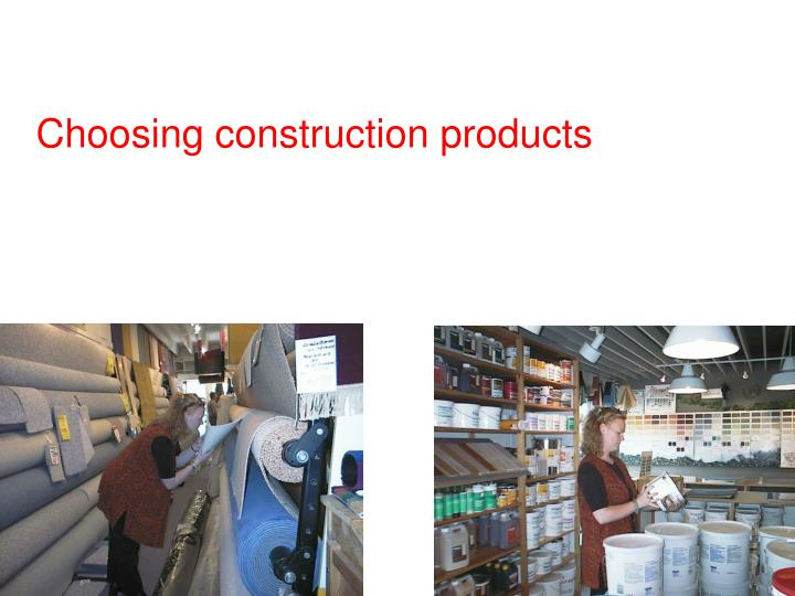Choosing construction products
