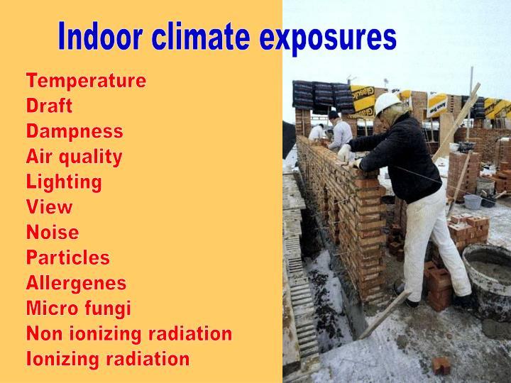 Indoor climate exposures