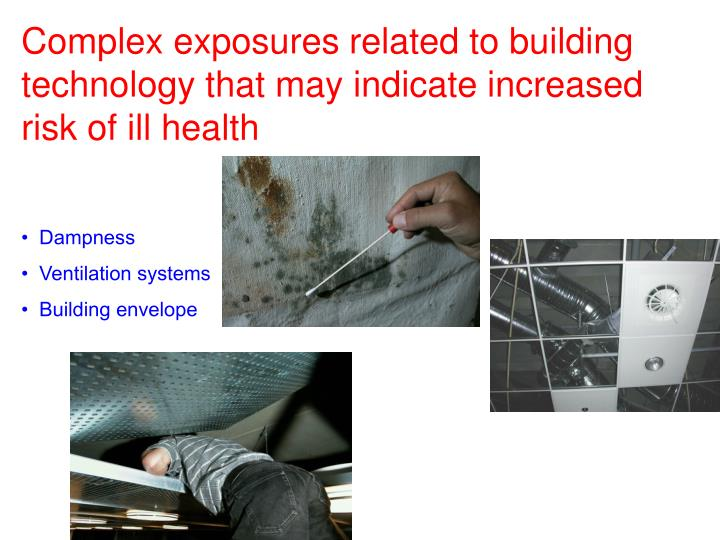 Complex exposures related to building technology that may indicate increased risk of ill health