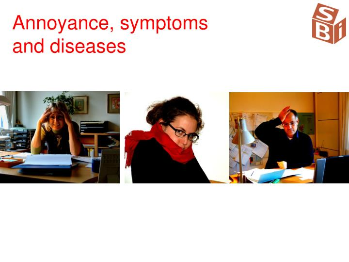 Annoyance, symptoms