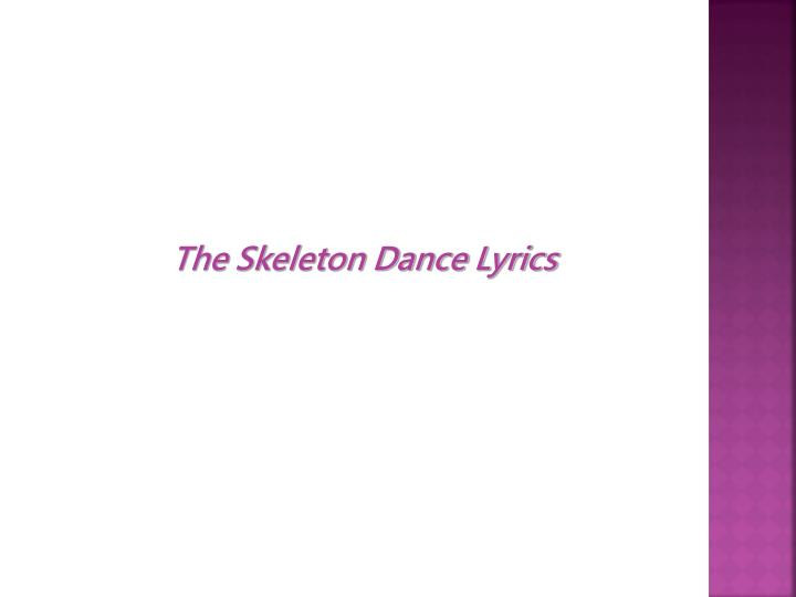 The Skeleton Dance Lyrics