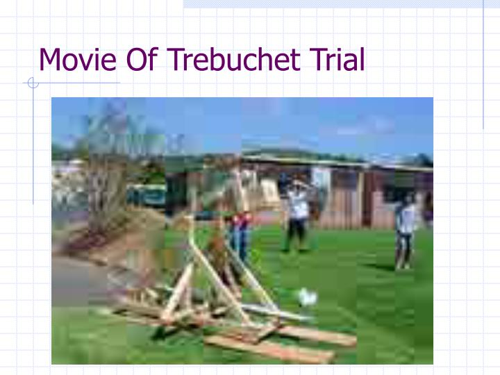 Movie Of Trebuchet Trial