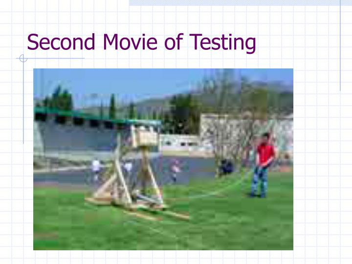 Second Movie of Testing