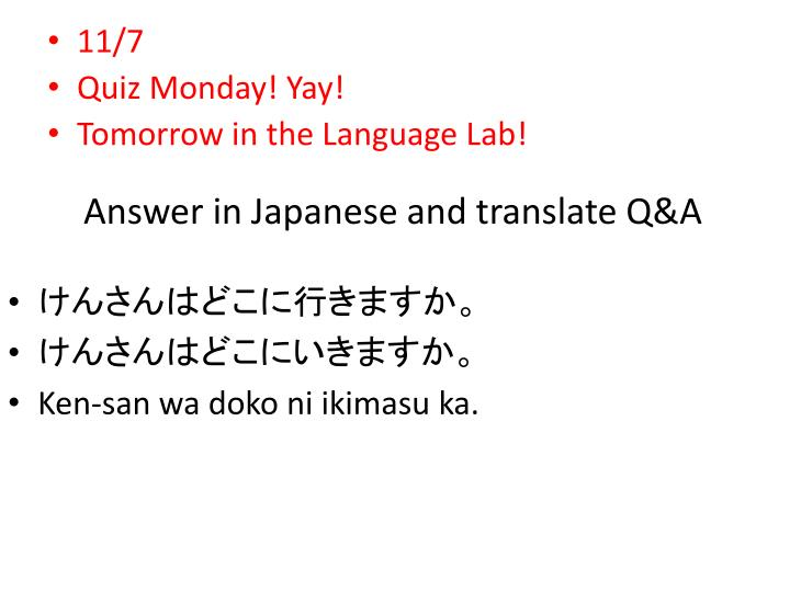 answer in japanese and translate q a