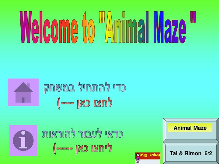 "Welcome to ""Animal Maze """