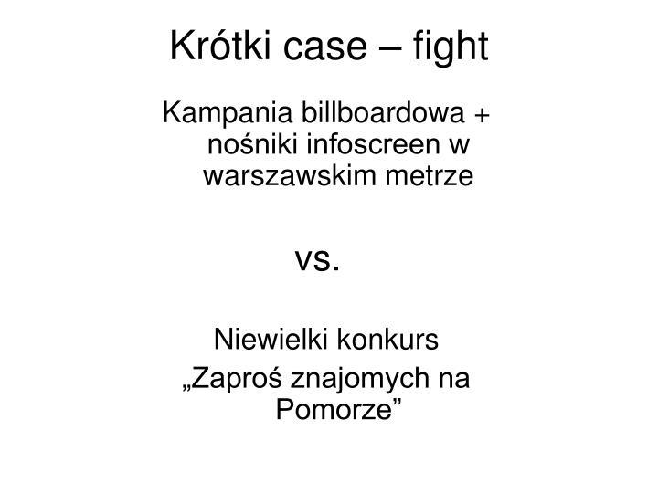 Krótki case – fight