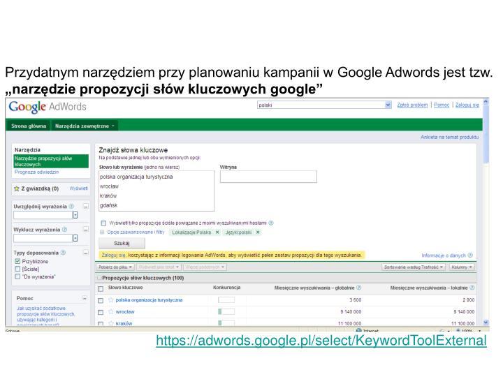 Przydatnym narzędziem przy planowaniu kampanii w Google Adwords jest tzw.