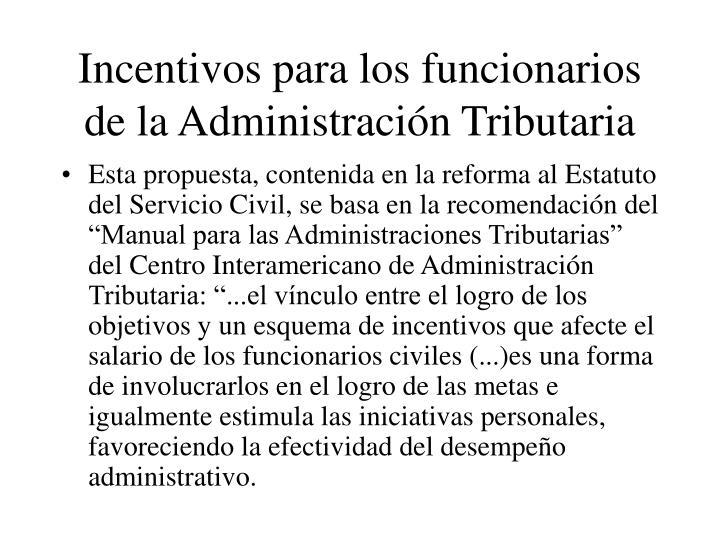 Incentivos para los funcionarios de la Administración Tributaria