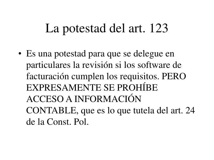 La potestad del art. 123
