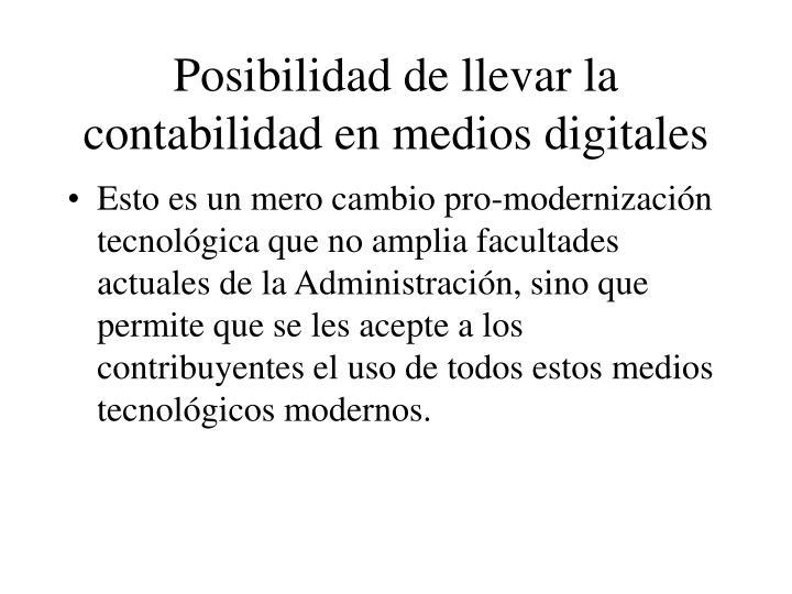 Posibilidad de llevar la contabilidad en medios digitales