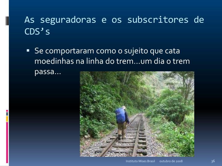 As seguradoras e os subscritores de CDS's