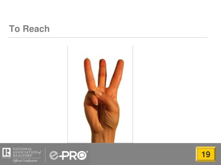 To Reach