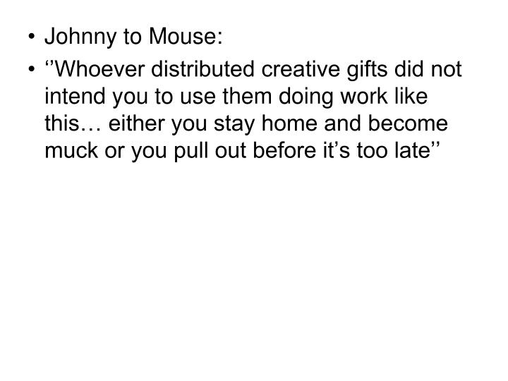 Johnny to Mouse: