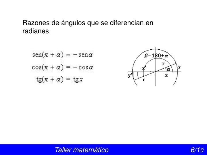 Razones de ángulos que se diferencian en      radianes