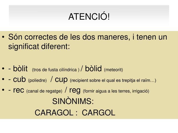 ATENCIÓ!