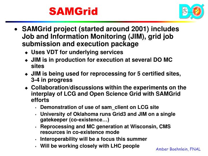 SAMGrid project (started around 2001) includes Job and Information Monitoring (JIM), grid job submission and execution package