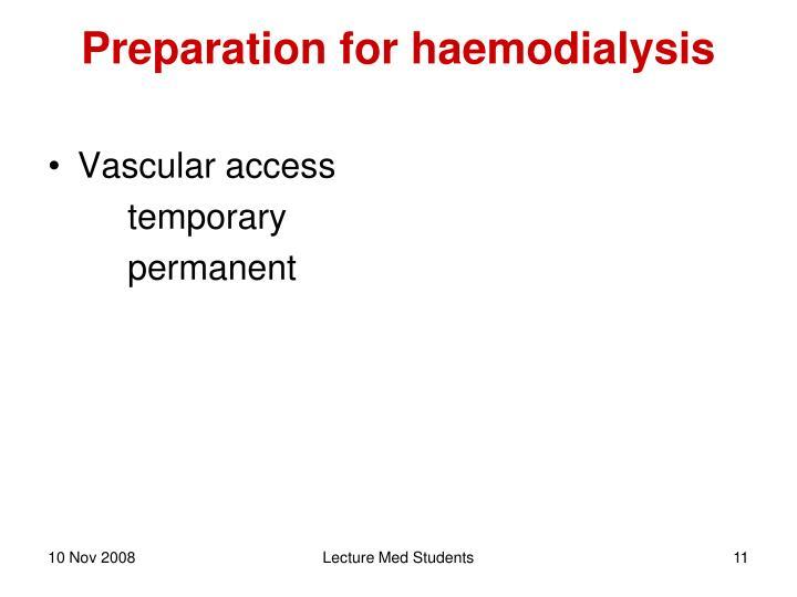 Preparation for haemodialysis