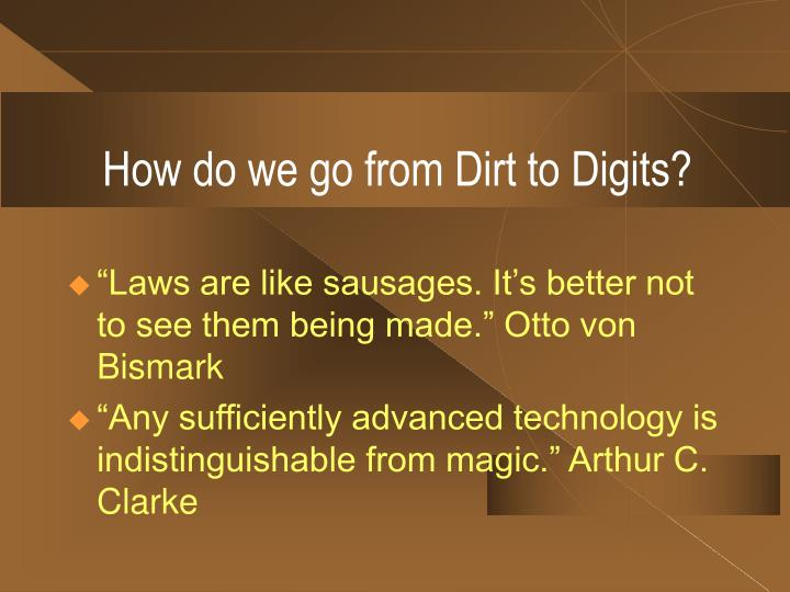 How do we go from Dirt to Digits?
