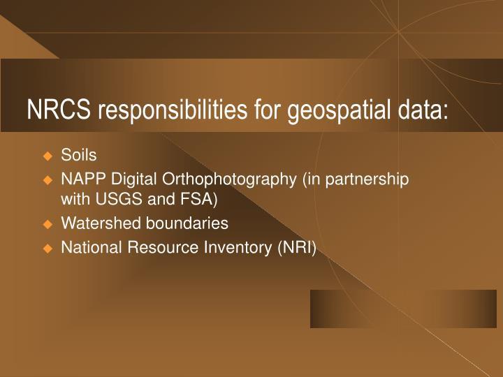 NRCS responsibilities for geospatial data: