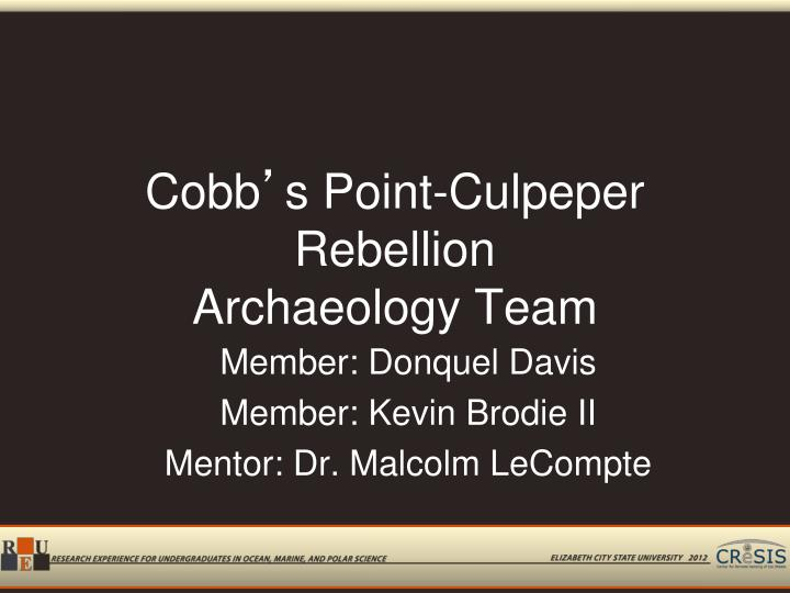 Cobb s point culpeper rebellion archaeology team