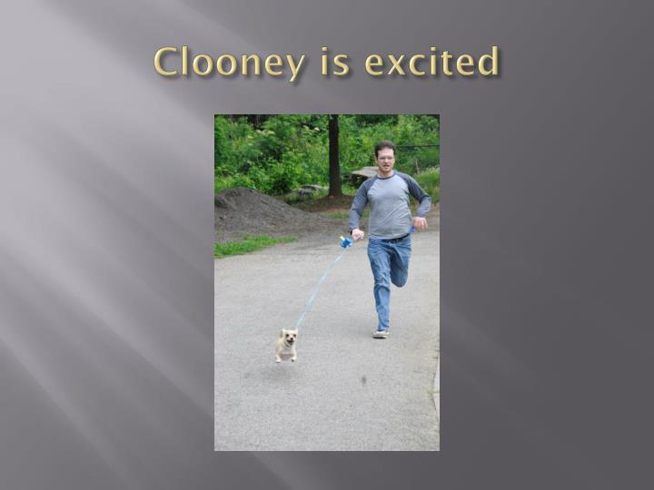 Clooney is excited