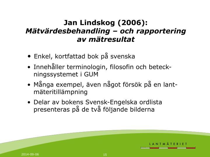 Jan Lindskog (2006):